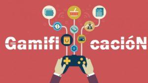 La Gamificación y su aplicación
