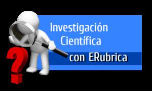 Investigación científica con ERubrica