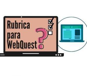 Rubrica para WebQuest