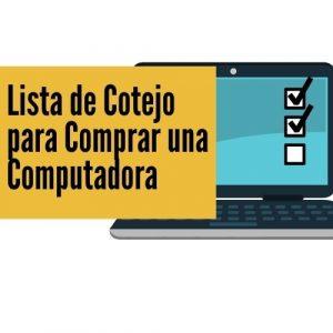 Lista de Cotejo para Comprar una Computadora